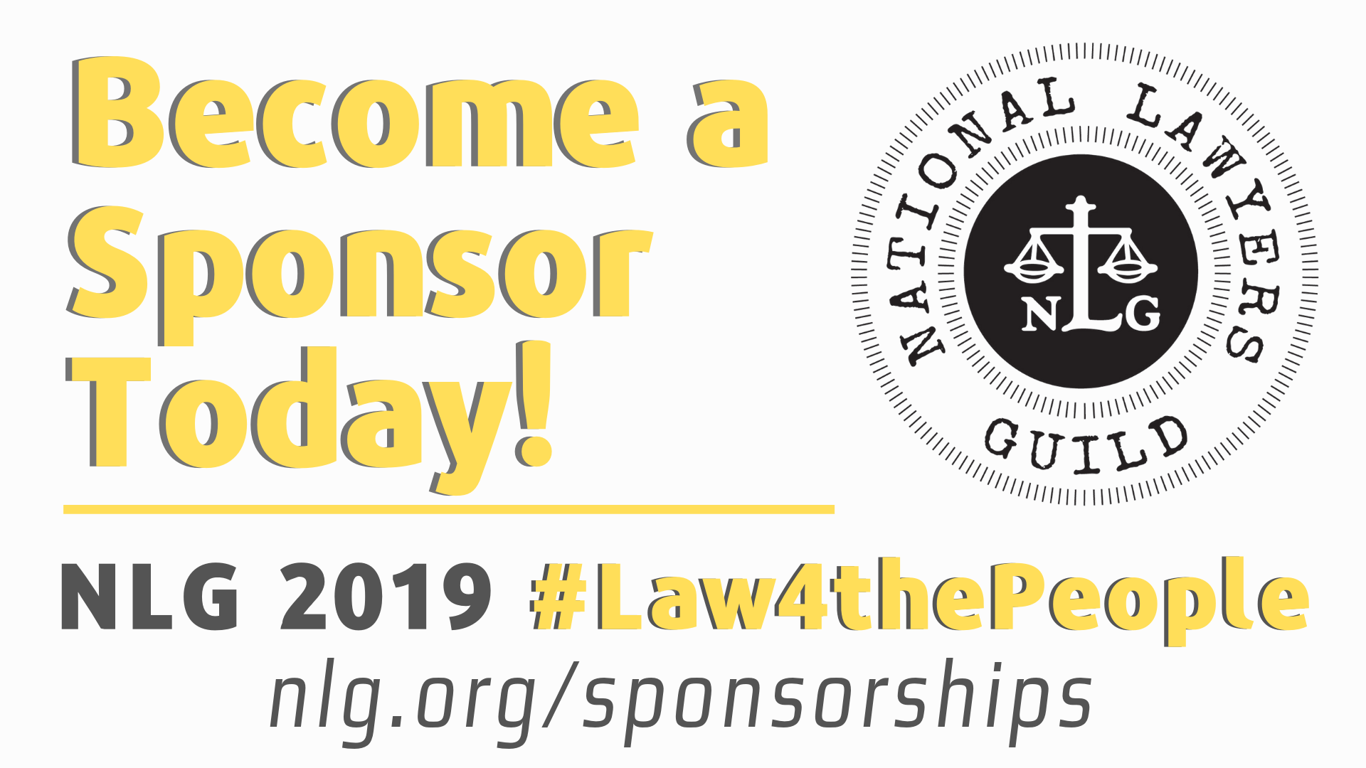 Become a Sponsor Today! nlg.org/sponsorships