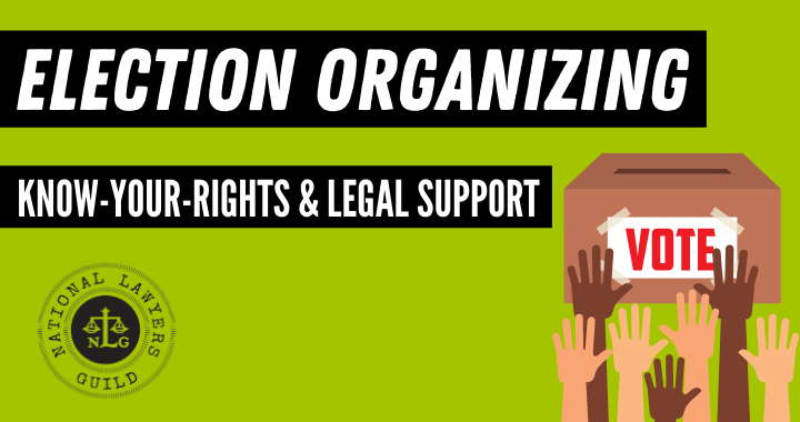Election Organizing Know-Your-Rights and Legal Support