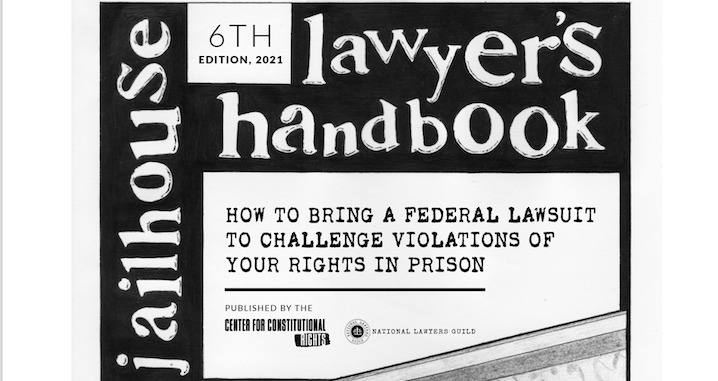Jailhouse Lawyer's Handbook (6th Edition): How to Bring a Federal Lawsuit to Challenge Violations of Your Rights in Prison